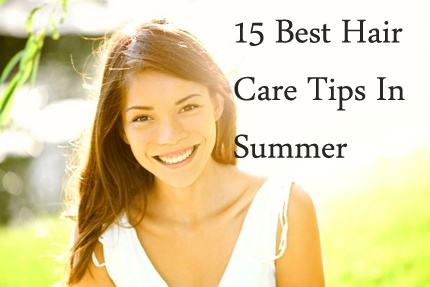 15 Best Hair Care Tips In Summer