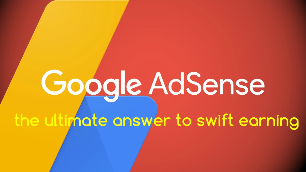 Google AdSense: the ultimate answer to swift earning