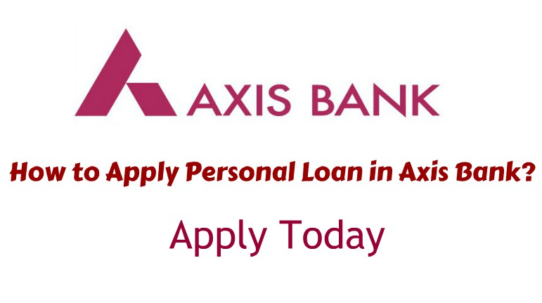 How to Apply Personal Loan in Axis Bank?