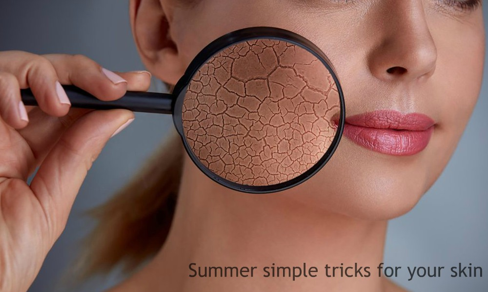 Summer simple tricks for your skin to look flawless