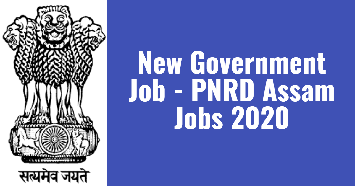 New Government Job - PNRD Assam Jobs 2020